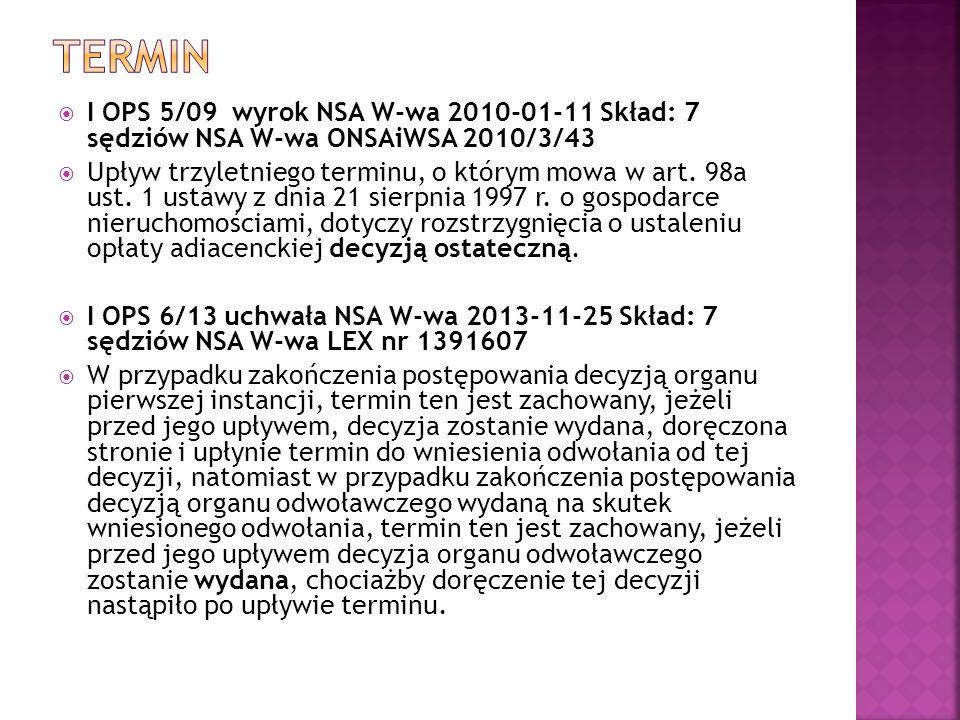  I OPS 5/09 wyrok NSA W-wa 2010-01-11 Skład: 7 sędziów NSA W-wa ONSAiWSA 2010/3/43  Upływ trzyletniego terminu, o którym mowa w art. 98a ust. 1 usta