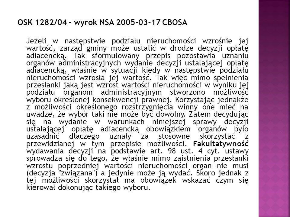 OSK 1282/04 - wyrok NSA 2005-03-17 CBOSA Jeżeli w następstwie podziału nieruchomości wzrośnie jej wartość, zarząd gminy może ustalić w drodze decyzji