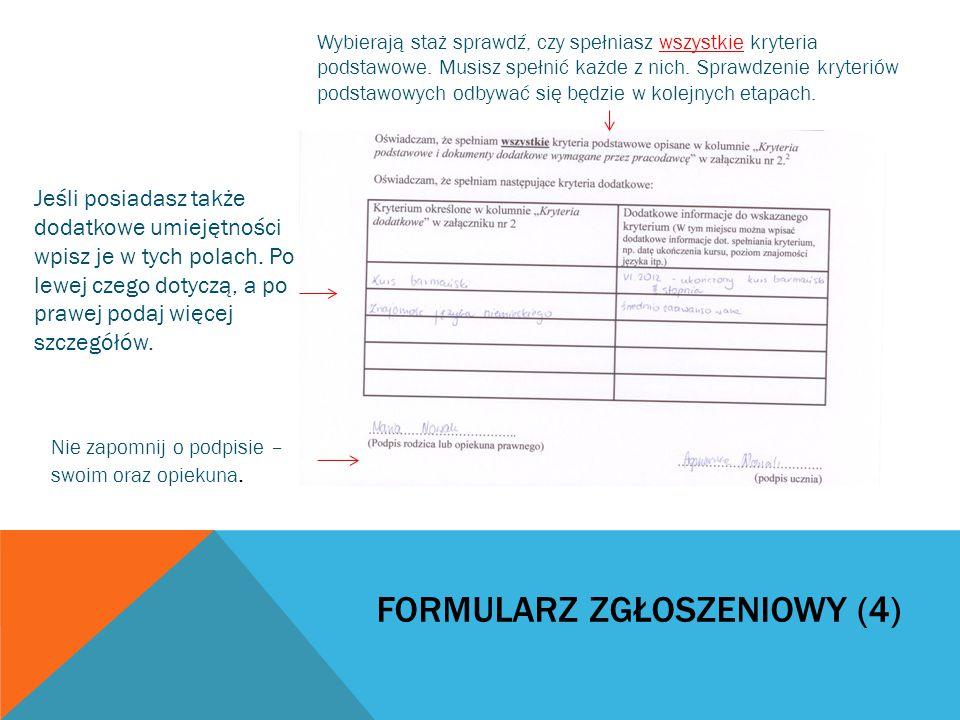 FORMULARZ ZGŁOSZENIOWY (4) Wybierają staż sprawdź, czy spełniasz wszystkie kryteria podstawowe.