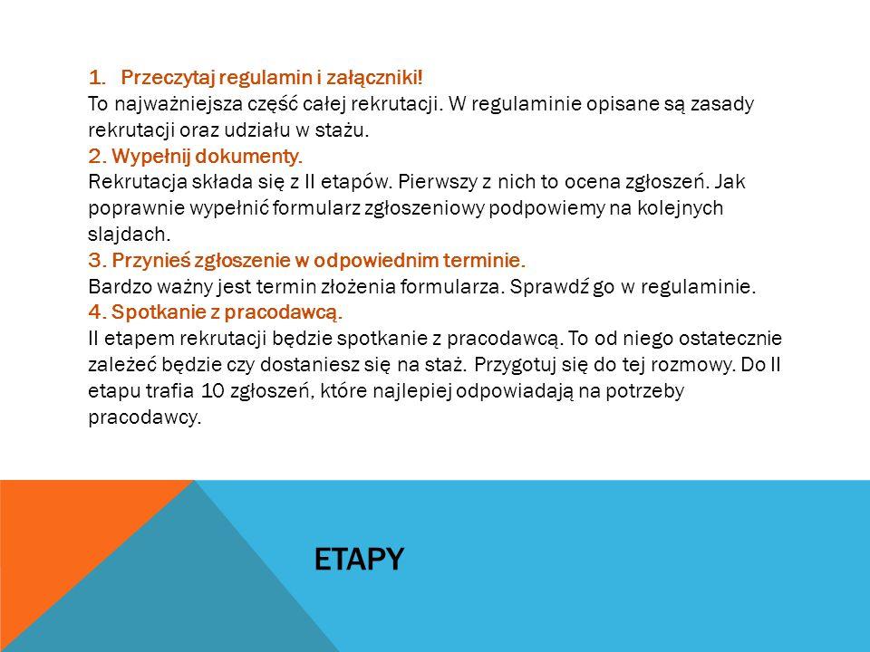 ETAPY 1.Przeczytaj regulamin i załączniki. To najważniejsza część całej rekrutacji.