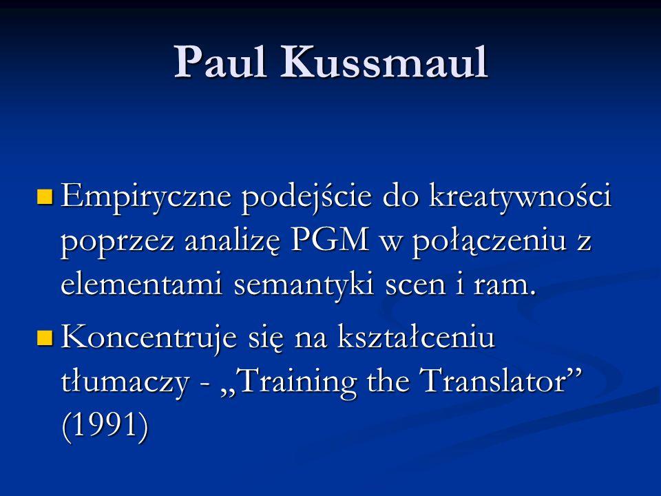 Paul Kussmaul Empiryczne podejście do kreatywności poprzez analizę PGM w połączeniu z elementami semantyki scen i ram. Empiryczne podejście do kreatyw