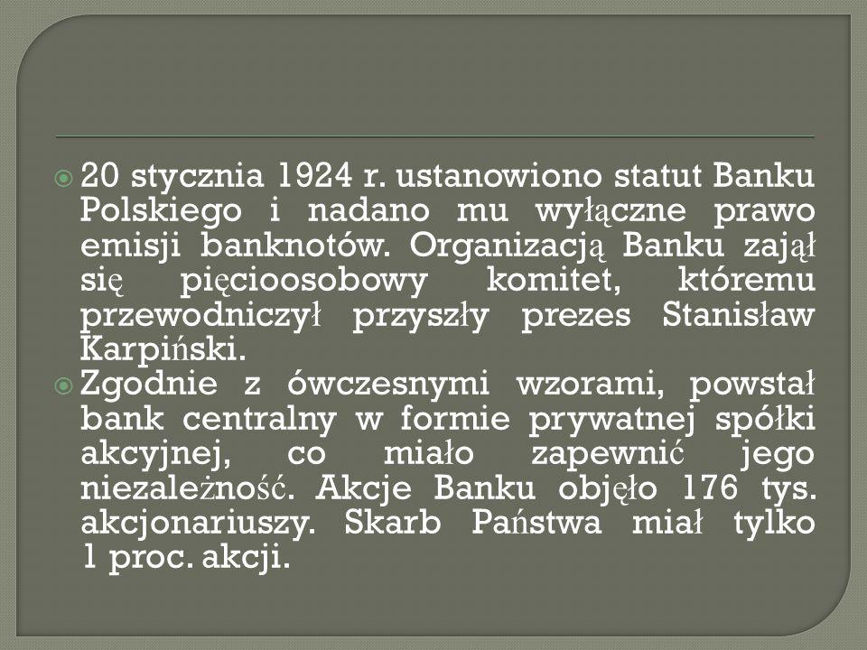  W grudniu 1918r. zapowiedziano, ż e w przysz ł o ś ci zostanie utworzony Bank Polski.