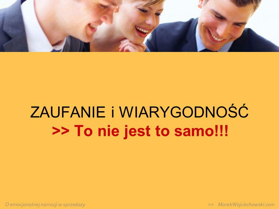 ZAUFANIE i WIARYGODNOŚĆ >> To nie jest to samo!!! O emocjonalnej narracji w sprzedazy >> MarekWojciechowski.com