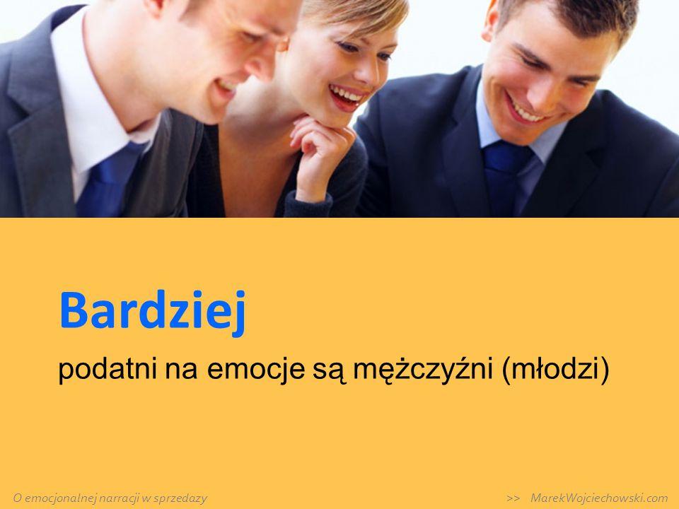 Bardziej podatni na emocje są mężczyźni (młodzi) O emocjonalnej narracji w sprzedazy >> MarekWojciechowski.com