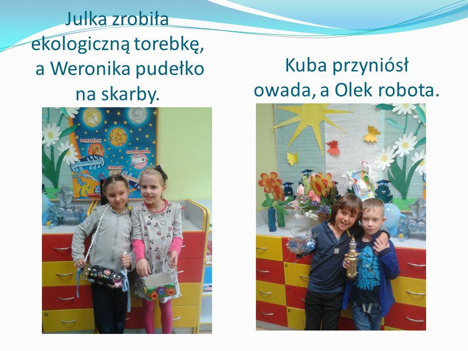 Julka zrobiła ekologiczną torebkę, a Weronika pudełko na skarby. Kuba przyniósł owada, a Olek robota.