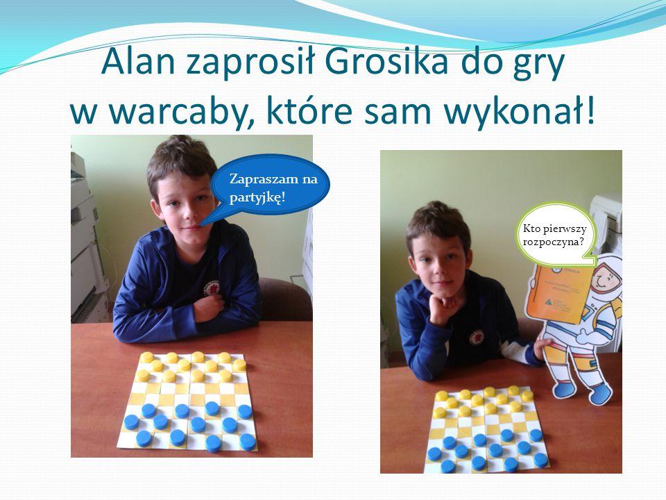 Alan zaprosił Grosika do gry w warcaby, które sam wykonał! Kto pierwszy rozpoczyna? Zapraszam na partyjkę!