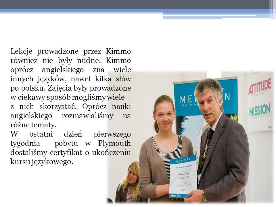 Lekcje prowadzone przez Kimmo również nie były nudne. Kimmo oprócz angielskiego zna wiele innych języków, nawet kilka słów po polsku. Zajęcia były pro