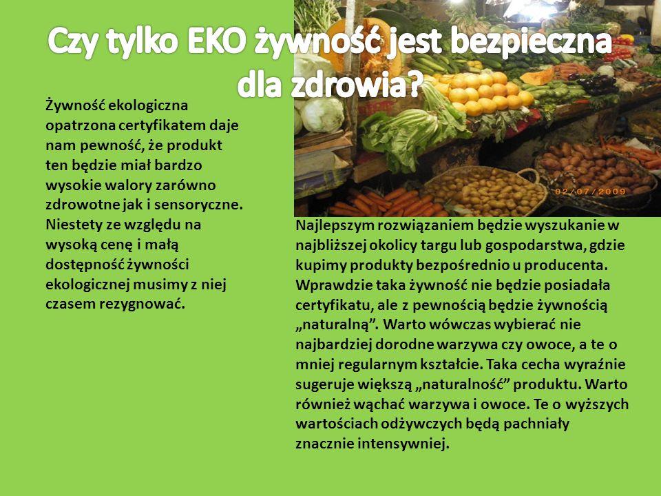 Żywność ekologiczna opatrzona certyfikatem daje nam pewność, że produkt ten będzie miał bardzo wysokie walory zarówno zdrowotne jak i sensoryczne. Nie
