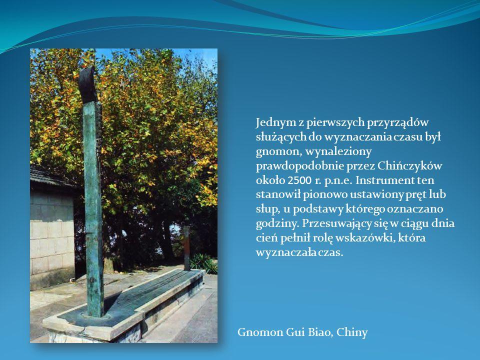 Jednym z pierwszych przyrządów służących do wyznaczania czasu był gnomon, wynaleziony prawdopodobnie przez Chińczyków około 2500 r. p.n.e. Instrument