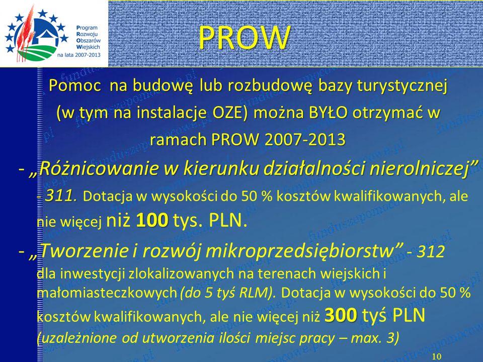 """PROW PROW Pomoc na budowę lub rozbudowę bazy turystycznej (w tym na instalacje OZE) można BYŁO otrzymać w ramach PROW 2007-2013 """"Różnicowanie w kierunku działalności nierolniczej - 311."""