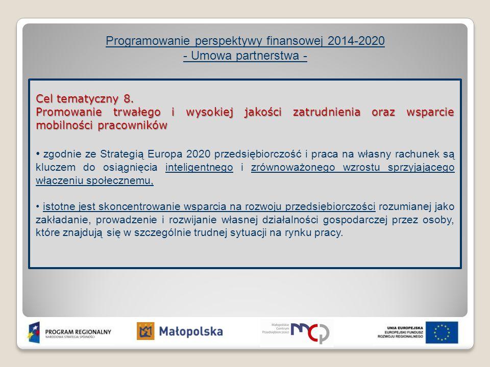Programowanie perspektywy finansowej 2014-2020 - Umowa partnerstwa - Cel tematyczny 8. Promowanie trwałego i wysokiej jakości zatrudnienia oraz wsparc