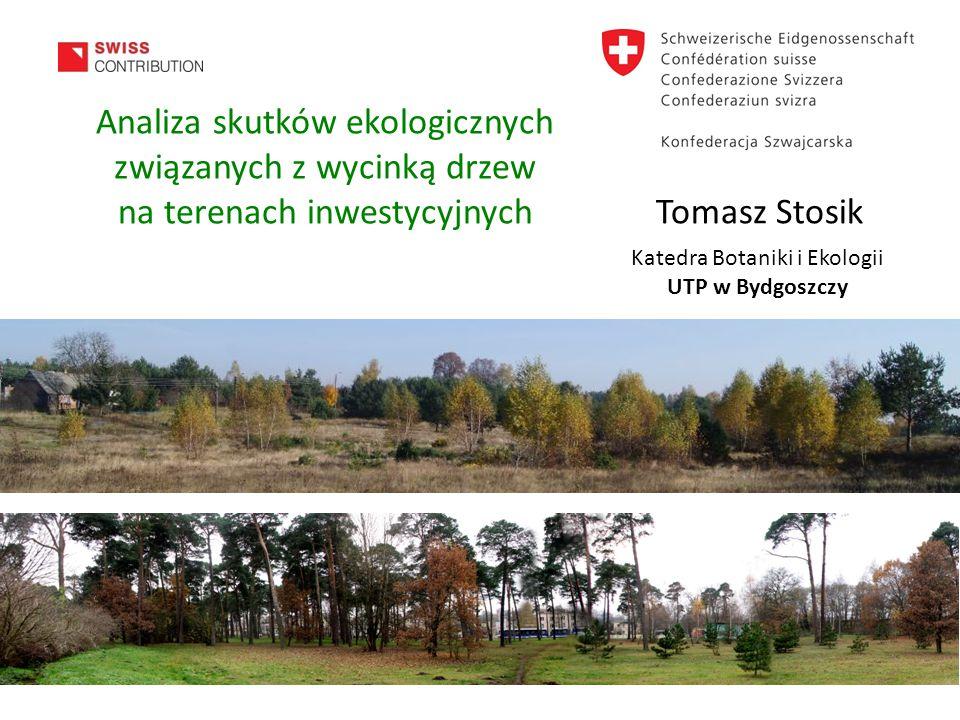www.tylkojedenadreswww.com 2 Analiza skutków ekologicznych związanych z wycinką drzew na terenach inwestycyjnych Tomasz Stosik Katedra Botaniki i Ekol