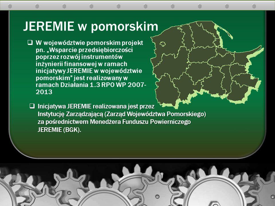 """ W województwie pomorskim projekt pn. """"Wsparcie przedsiębiorczości poprzez rozwój instrumentów inżynierii finansowej w ramach inicjatywy JEREMIE w wo"""