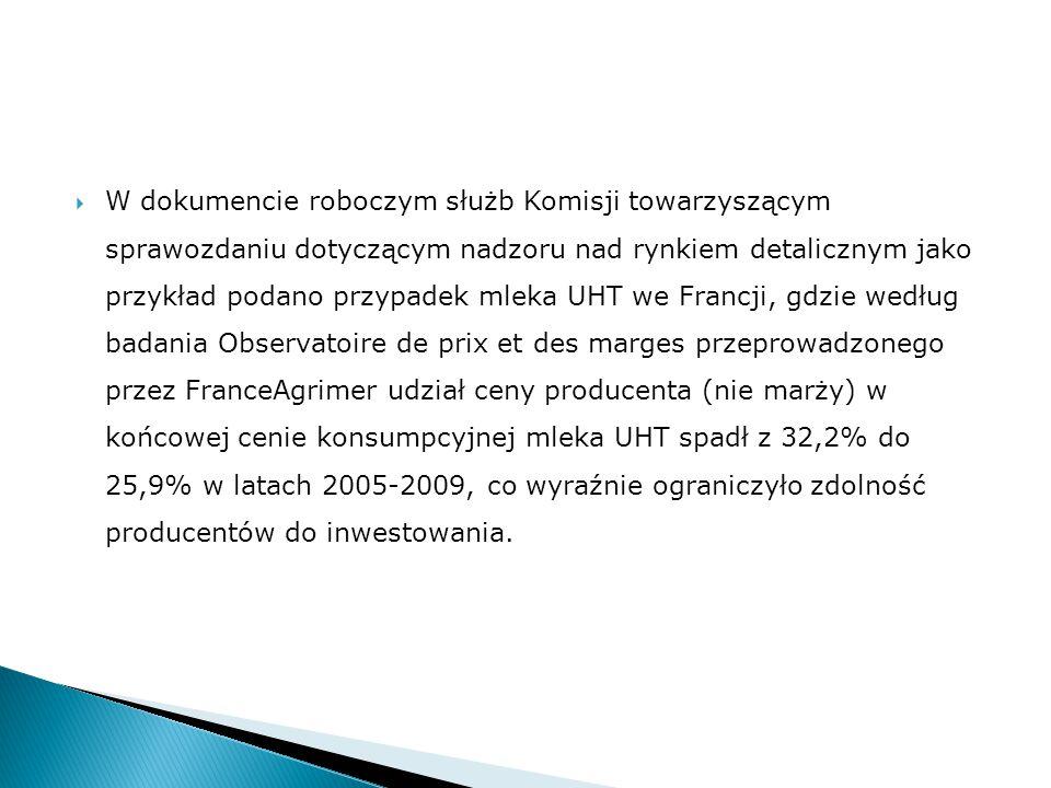  W dokumencie roboczym służb Komisji towarzyszącym sprawozdaniu dotyczącym nadzoru nad rynkiem detalicznym jako przykład podano przypadek mleka UHT w