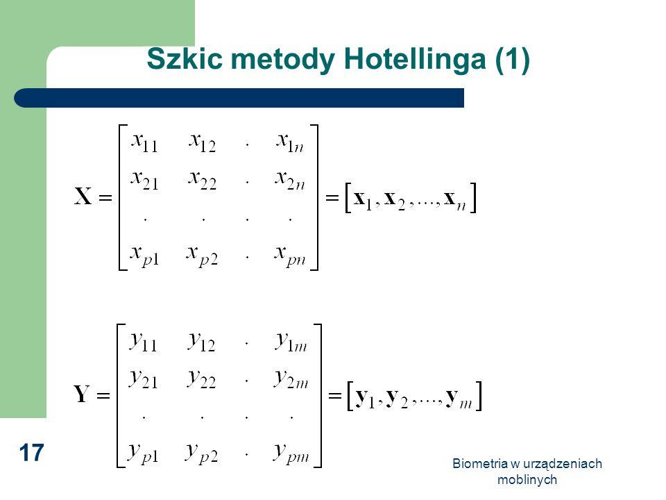 Biometria w urządzeniach moblinych 17 Szkic metody Hotellinga (1)