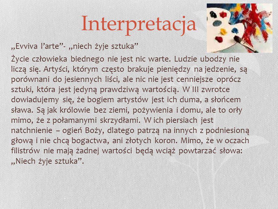 """Interpretacja """"Evviva l'arte - """"niech żyje sztuka Życie człowieka biednego nie jest nic warte."""