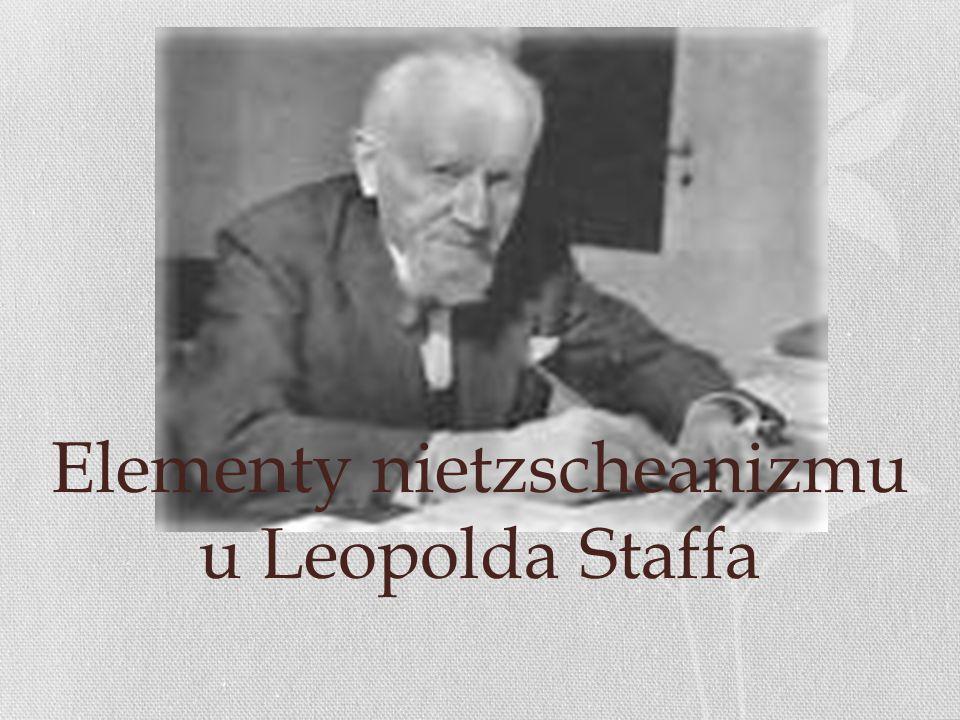 Elementy nietzscheanizmu u Leopolda Staffa