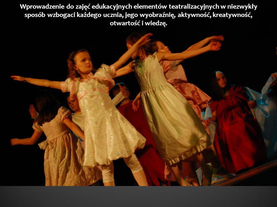 Wprowadzenie do zajęć edukacyjnych elementów teatralizacyjnych w niezwykły sposób wzbogaci każdego ucznia, jego wyobraźnię, aktywność, kreatywność, ot