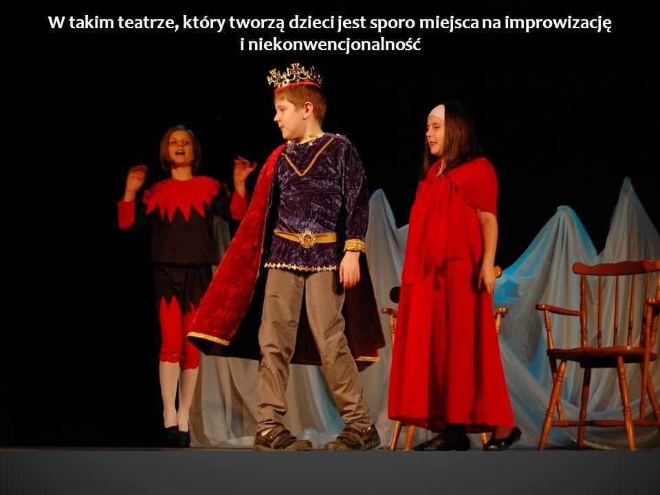 W takim teatrze, który tworzą dzieci jest sporo miejsca na improwizację i niekonwencjonalność