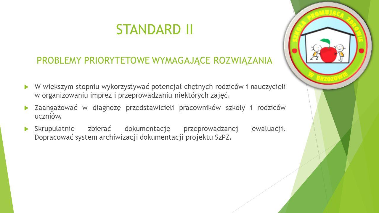 STANDARD III Szkoła promująca zdrowie prowadzi edukację zdrowotną uczniów i pracowników oraz dąży do zwiększenia jej jakości i skuteczności WymiarŚrednia liczba punktów I.Polityka, warunki i organizacja życia szkoły sprzyjające edukacji zdrowotnej 5,0 II.Uczeń jest aktywnym uczestnikiem procesu realizacji edukacji zdrowotnej 4,3 III.Szkoła współpracuje ze środowiskiem i wykorzystuje jego zasoby 4,3 IV.Szkoła prowadzi ewaluację i wykorzystuje jej wyniki dla podnoszenia jakości edukacji zdrowotnej 4,3 Średnia liczba punktów4,5