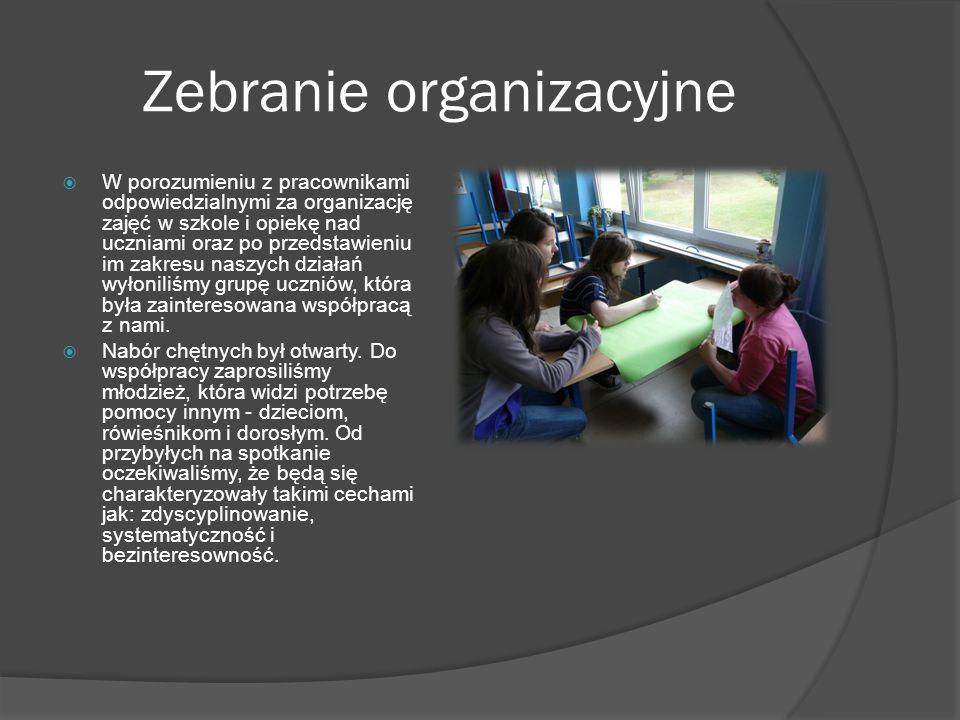 Zebranie organizacyjne  W porozumieniu z pracownikami odpowiedzialnymi za organizację zajęć w szkole i opiekę nad uczniami oraz po przedstawieniu im