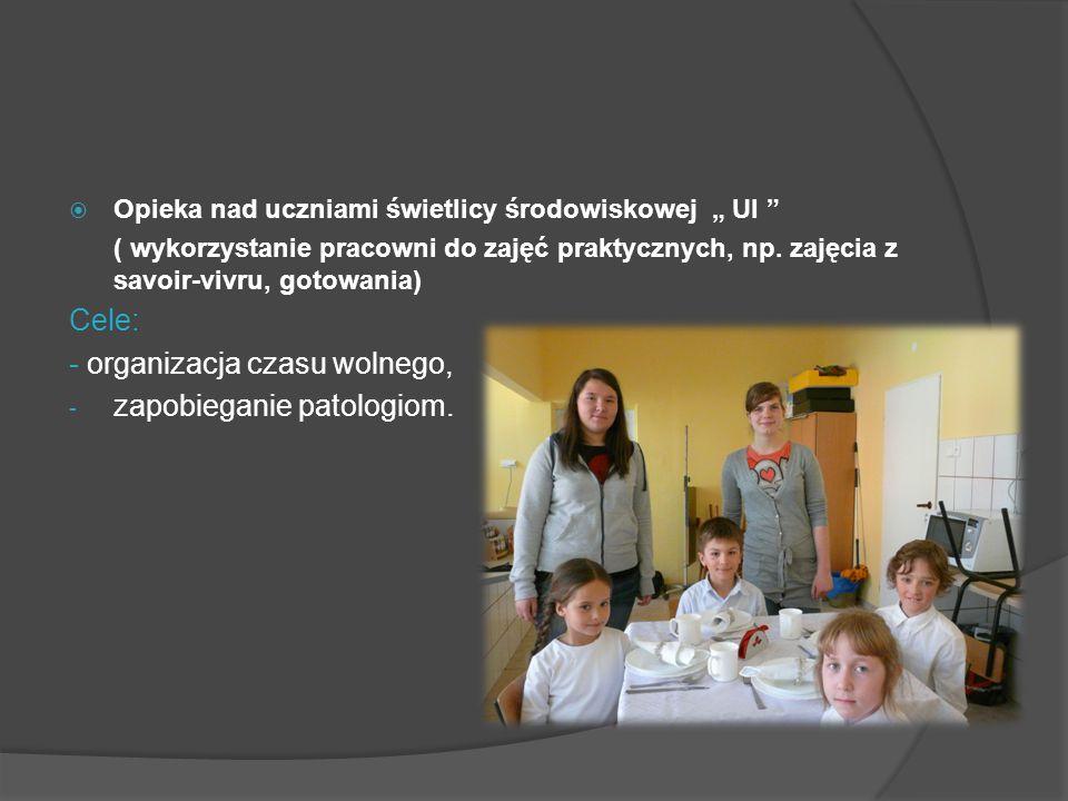""" Opieka nad uczniami świetlicy środowiskowej """" Ul """" ( wykorzystanie pracowni do zajęć praktycznych, np. zajęcia z savoir-vivru, gotowania) Cele: - or"""