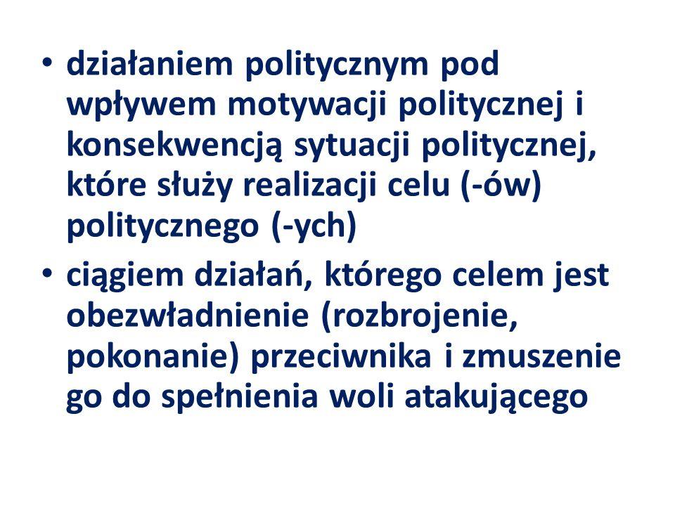 działaniem politycznym pod wpływem motywacji politycznej i konsekwencją sytuacji politycznej, które służy realizacji celu (-ów) politycznego (-ych) ci