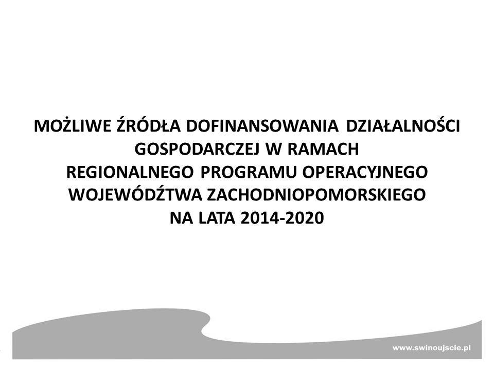 MOŻLIWE ŹRÓDŁA DOFINANSOWANIA DZIAŁALNOŚCI GOSPODARCZEJ W RAMACH REGIONALNEGO PROGRAMU OPERACYJNEGO WOJEWÓDŹTWA ZACHODNIOPOMORSKIEGO NA LATA 2014-2020