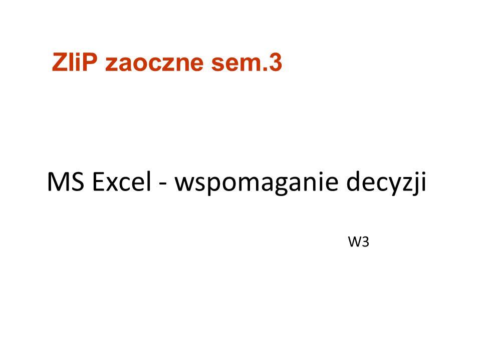 MS Excel - wspomaganie decyzji ZIiP zaoczne sem.3 W3