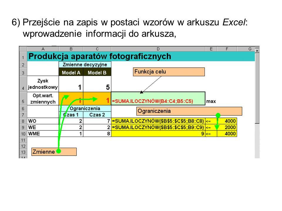 6) Przejście na zapis w postaci wzorów w arkuszu Excel: wprowadzenie informacji do arkusza,