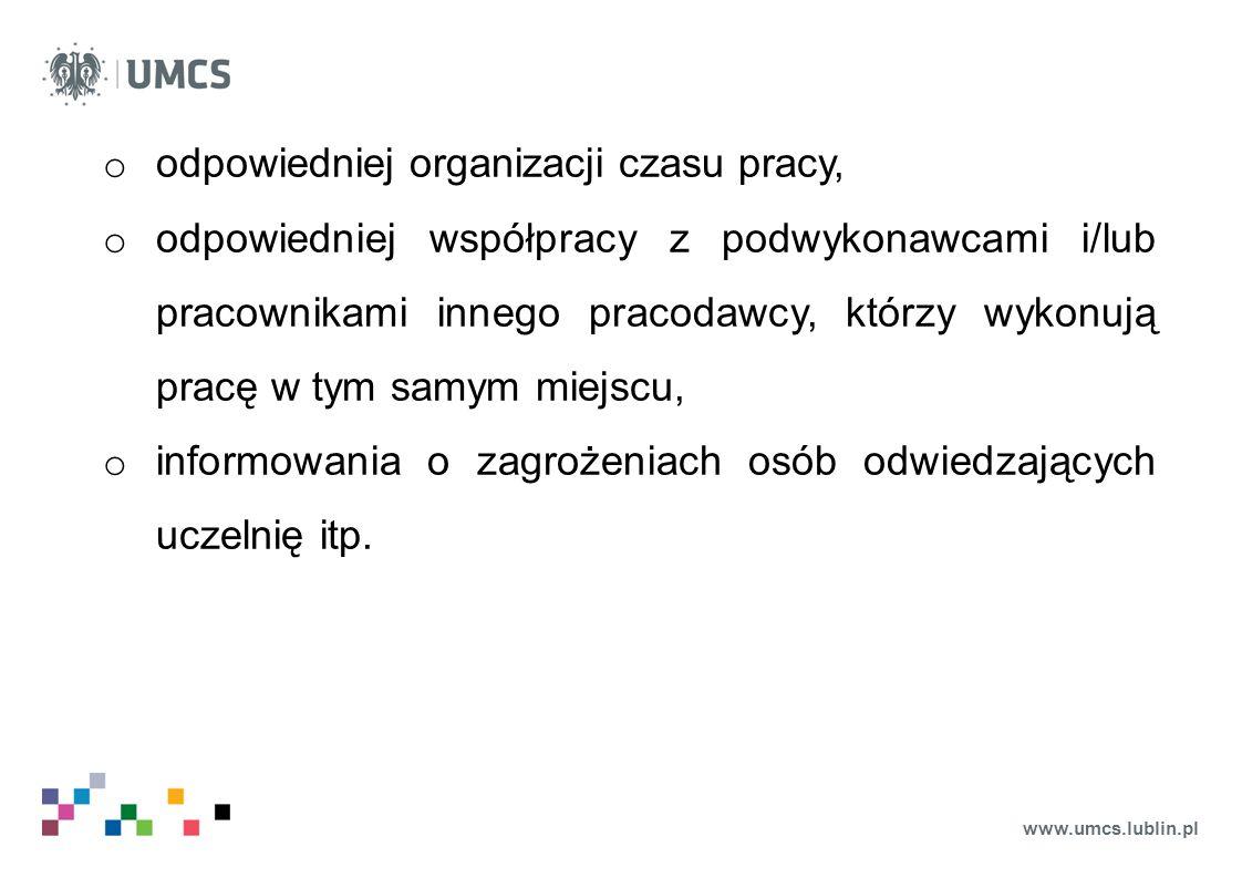www.umcs.lublin.pl o odpowiedniej organizacji czasu pracy, o odpowiedniej współpracy z podwykonawcami i/lub pracownikami innego pracodawcy, którzy wyk