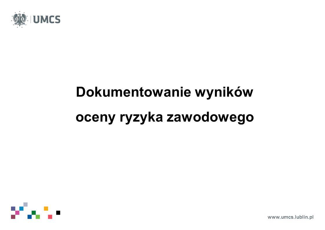 www.umcs.lublin.pl Dokumentowanie wyników oceny ryzyka zawodowego