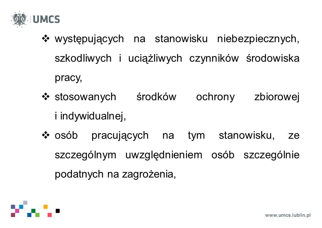 www.umcs.lublin.pl  występujących na stanowisku niebezpiecznych, szkodliwych i uciążliwych czynników środowiska pracy,  stosowanych środków ochrony