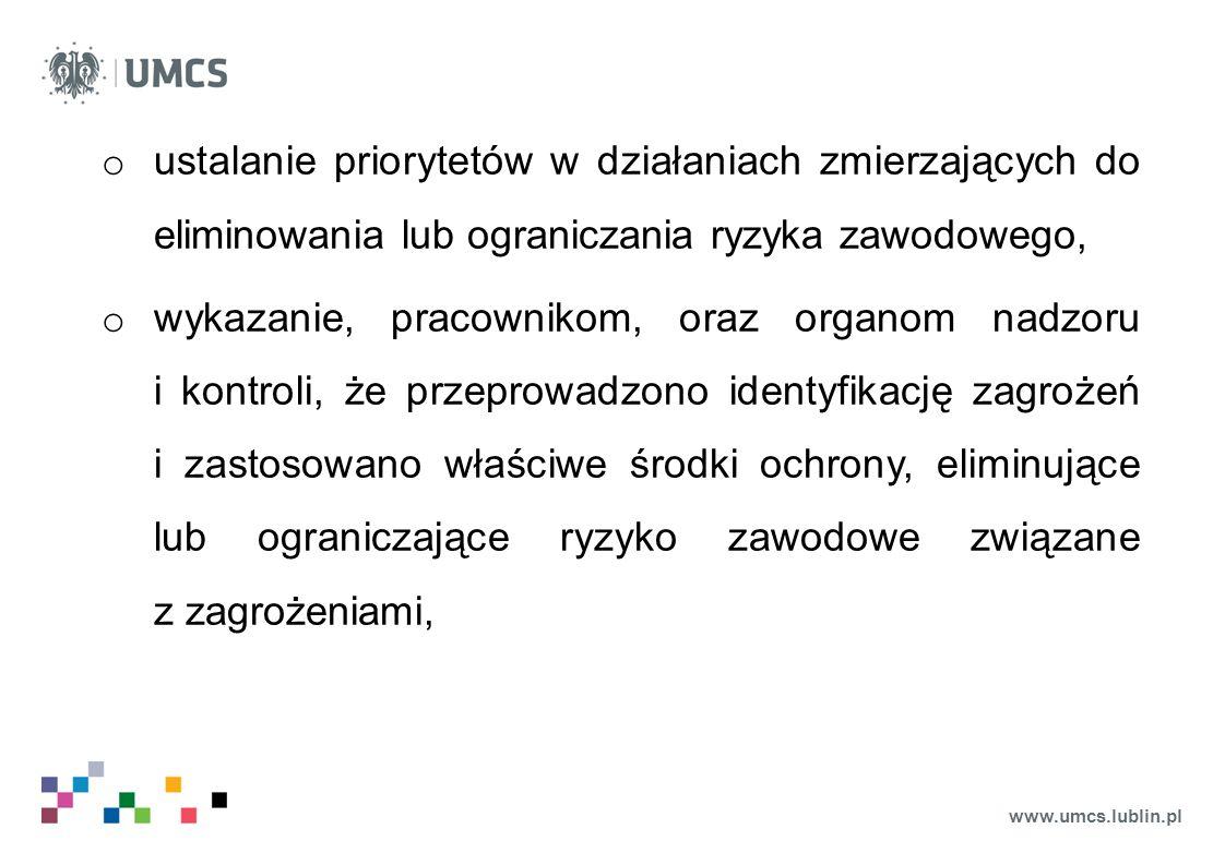 www.umcs.lublin.pl o stosowanie nowych rozwiązań technicznych, o zastępowanie niebezpiecznych procesów technologicznych, urządzeń, substancji i innych materiałów - bezpiecznymi lub mniej niebezpiecznymi, o nadawanie priorytetu środkom ochrony zbiorowej przed środkami ochrony indywidualnej, o instruowanie pracowników w zakresie bezpieczeństwa i higieny pracy.