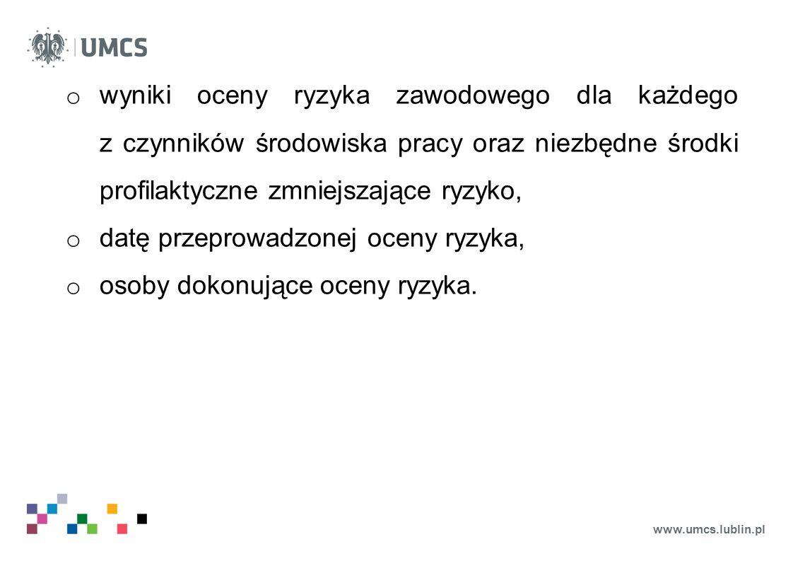 www.umcs.lublin.pl o wyniki oceny ryzyka zawodowego dla każdego z czynników środowiska pracy oraz niezbędne środki profilaktyczne zmniejszające ryzyko