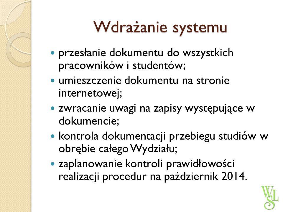 Wdrażanie systemu przesłanie dokumentu do wszystkich pracowników i studentów; umieszczenie dokumentu na stronie internetowej; zwracanie uwagi na zapis