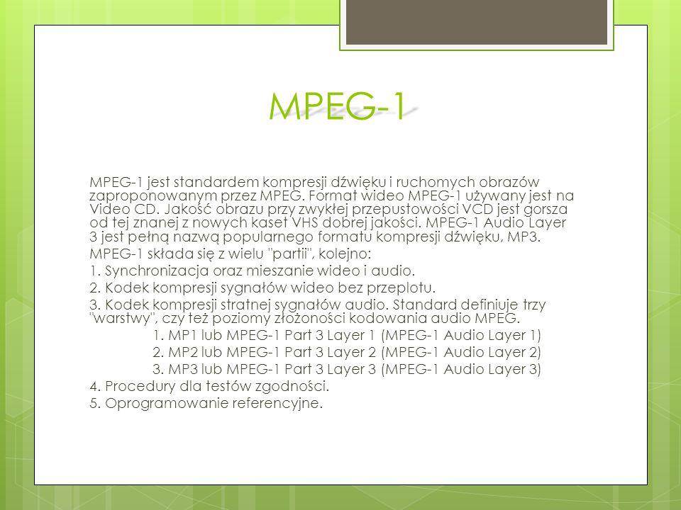 MPEG-1 MPEG-1 jest standardem kompresji dźwięku i ruchomych obrazów zaproponowanym przez MPEG. Format wideo MPEG-1 używany jest na Video CD. Jakość ob