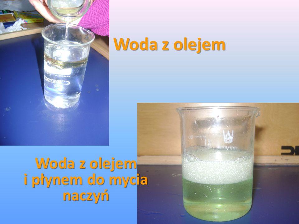 Woda z olejem Woda z olejem i płynem do mycia naczyń