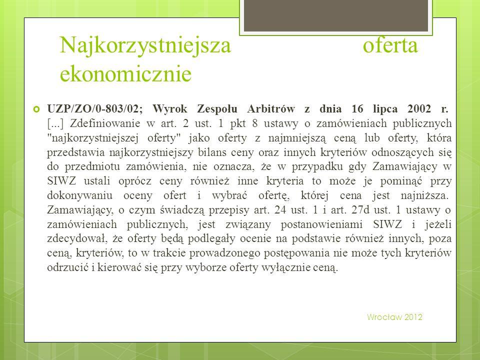 Najkorzystniejsza oferta ekonomicznie  UZP/ZO/0-803/02; Wyrok Zespołu Arbitrów z dnia 16 lipca 2002 r. [...] Zdefiniowanie w art. 2 ust. 1 pkt 8 usta