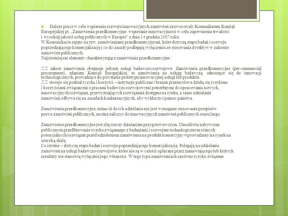 """ Dalsze prace w celu wspierania rozwoju innowacyjnych zamówień zaowocowały Komunikatem Komisji Europejskiej pt. """"Zamówienia przedkomercyjne: wspieran"""
