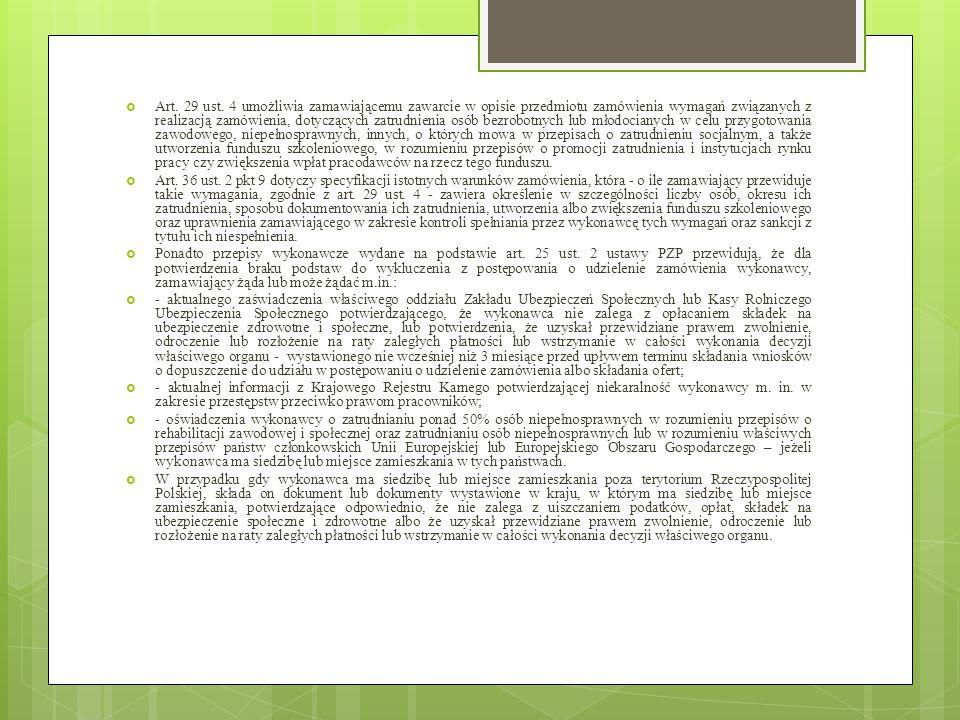  Art. 29 ust. 4 umożliwia zamawiającemu zawarcie w opisie przedmiotu zamówienia wymagań związanych z realizacją zamówienia, dotyczących zatrudnienia