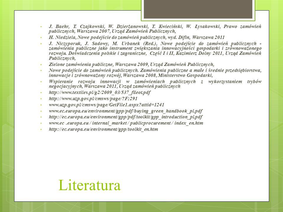 Literatura J. Baehr, T. Czajkowski, W. Dzierżanowski, T. Kwieciński, W. Łysakowski, Prawo zamówień publicznych, Warszawa 2007, Urząd Zamówień Publiczn