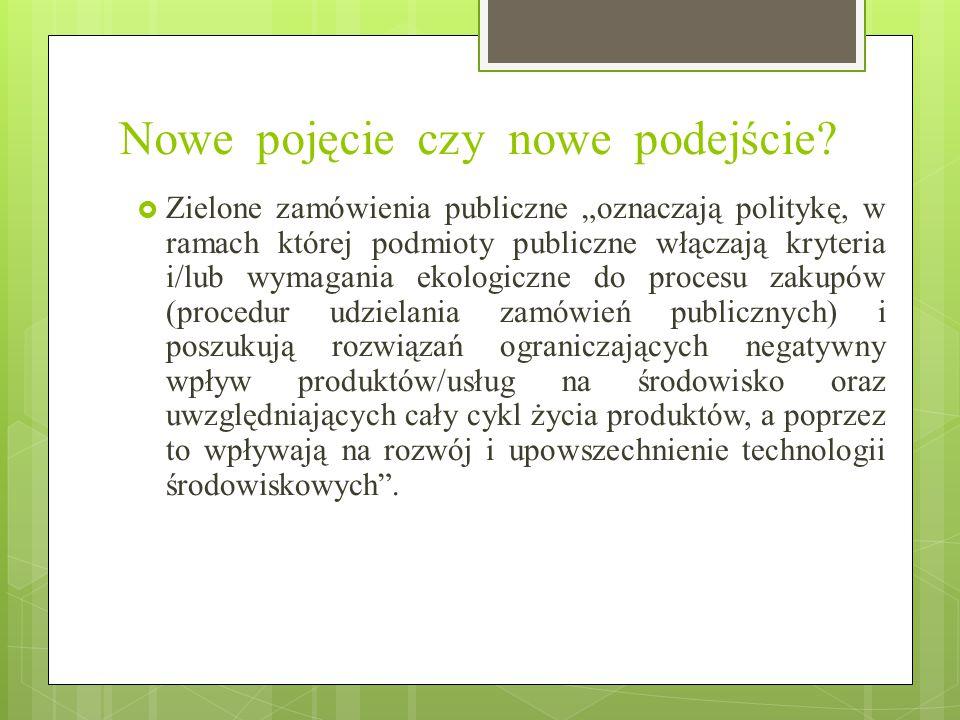 """Nowe pojęcie czy nowe podejście?  Zielone zamówienia publiczne """"oznaczają politykę, w ramach której podmioty publiczne włączają kryteria i/lub wymaga"""