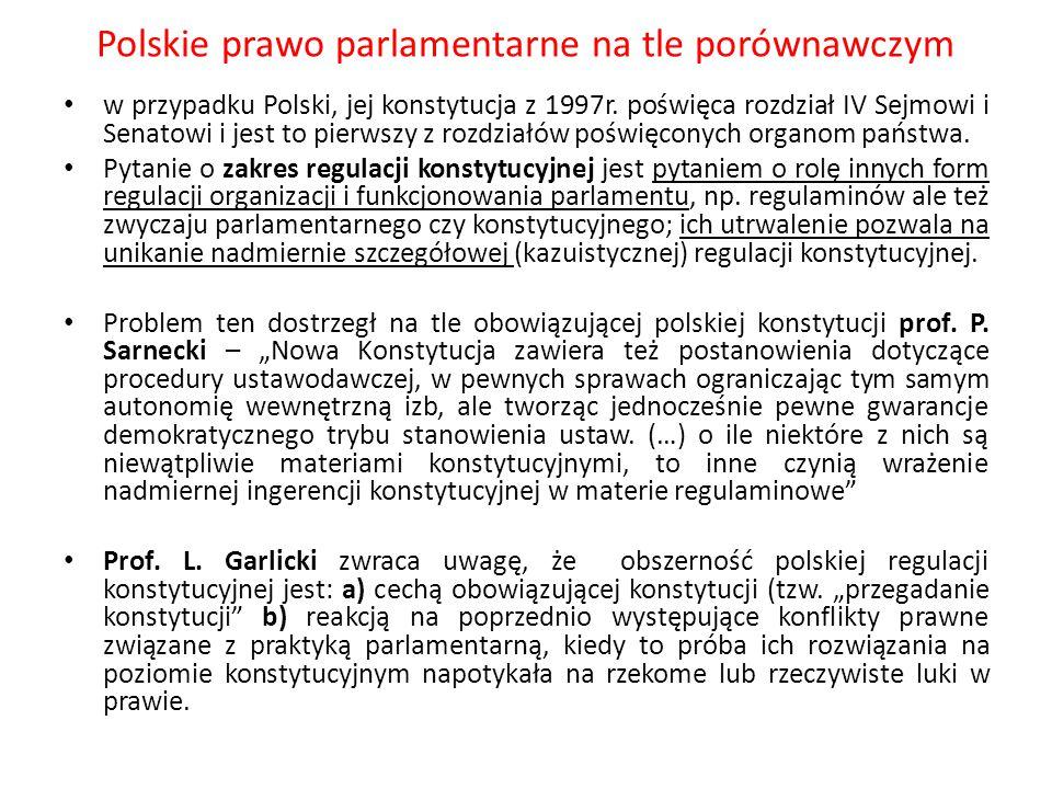 Polskie prawo parlamentarne na tle porównawczym w przypadku Polski, jej konstytucja z 1997r. poświęca rozdział IV Sejmowi i Senatowi i jest to pierwsz