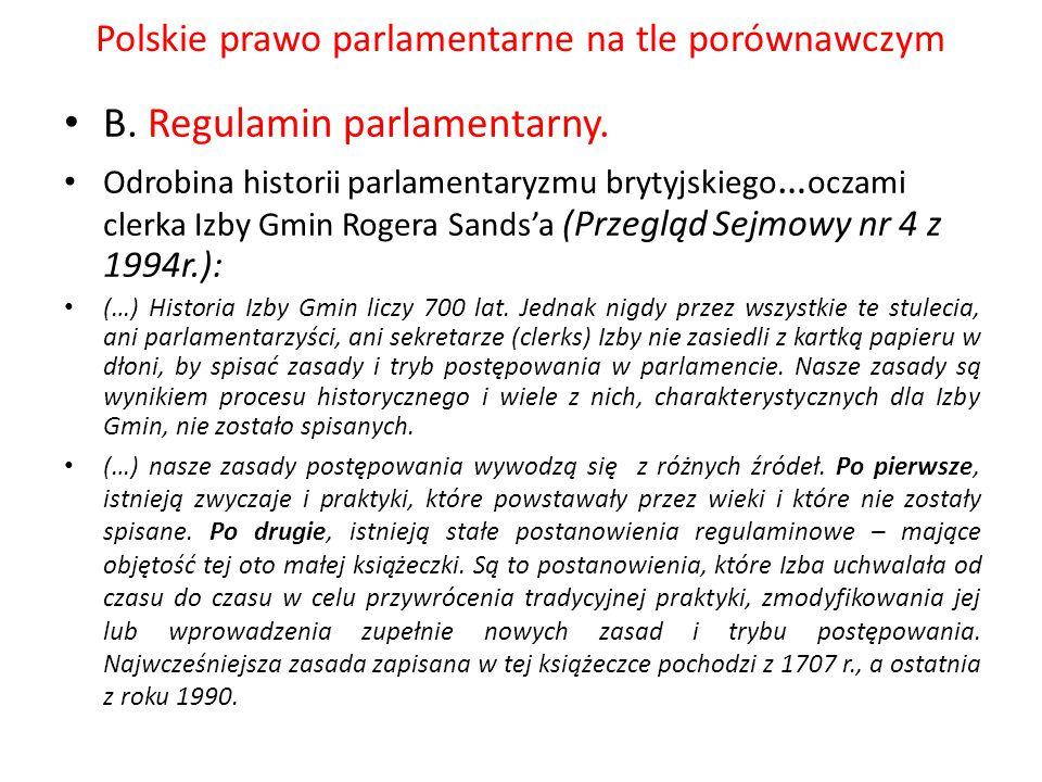 Polskie prawo parlamentarne na tle porównawczym B. Regulamin parlamentarny. Odrobina historii parlamentaryzmu brytyjskiego … oczami clerka Izby Gmin R