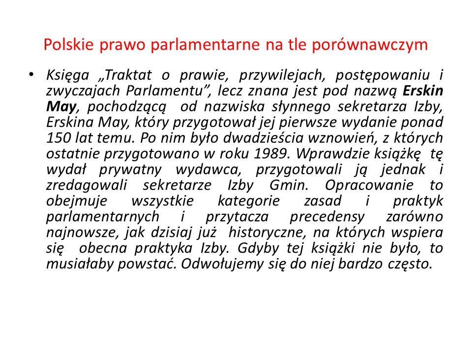 """Polskie prawo parlamentarne na tle porównawczym Księga """"Traktat o prawie, przywilejach, postępowaniu i zwyczajach Parlamentu"""", lecz znana jest pod naz"""