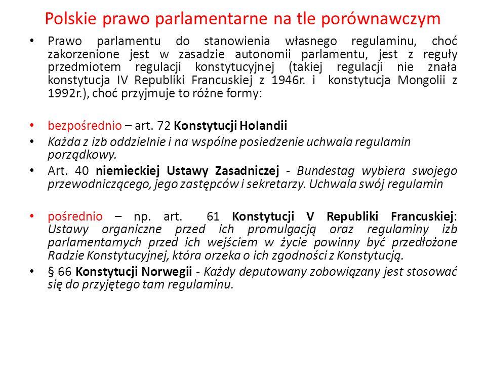 Polskie prawo parlamentarne na tle porównawczym Prawo parlamentu do stanowienia własnego regulaminu, choć zakorzenione jest w zasadzie autonomii parla