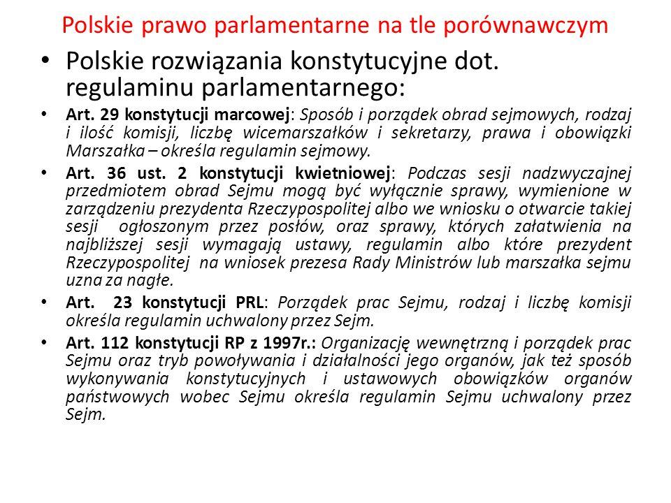 Polskie prawo parlamentarne na tle porównawczym Polskie rozwiązania konstytucyjne dot. regulaminu parlamentarnego: Art. 29 konstytucji marcowej: Sposó