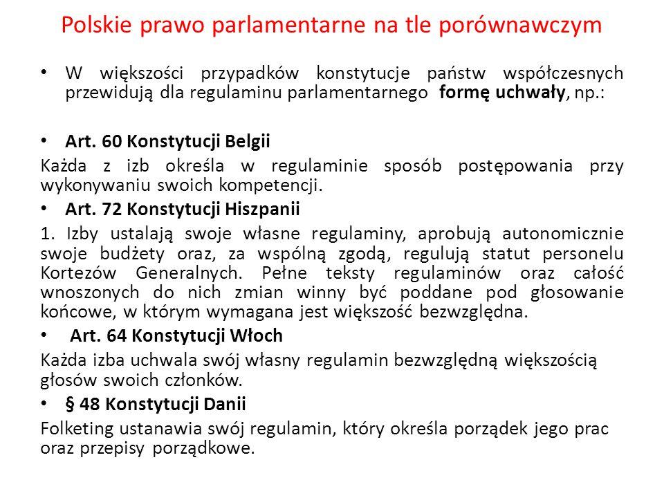 Polskie prawo parlamentarne na tle porównawczym W większości przypadków konstytucje państw współczesnych przewidują dla regulaminu parlamentarnego for
