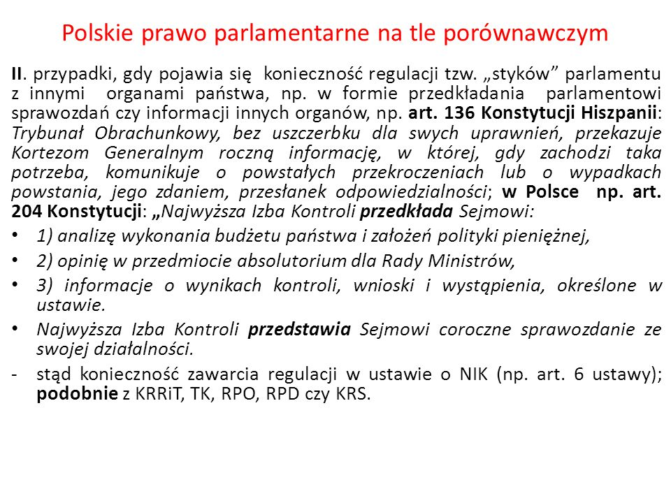 """Polskie prawo parlamentarne na tle porównawczym II. przypadki, gdy pojawia się konieczność regulacji tzw. """"styków"""" parlamentu z innymi organami państw"""